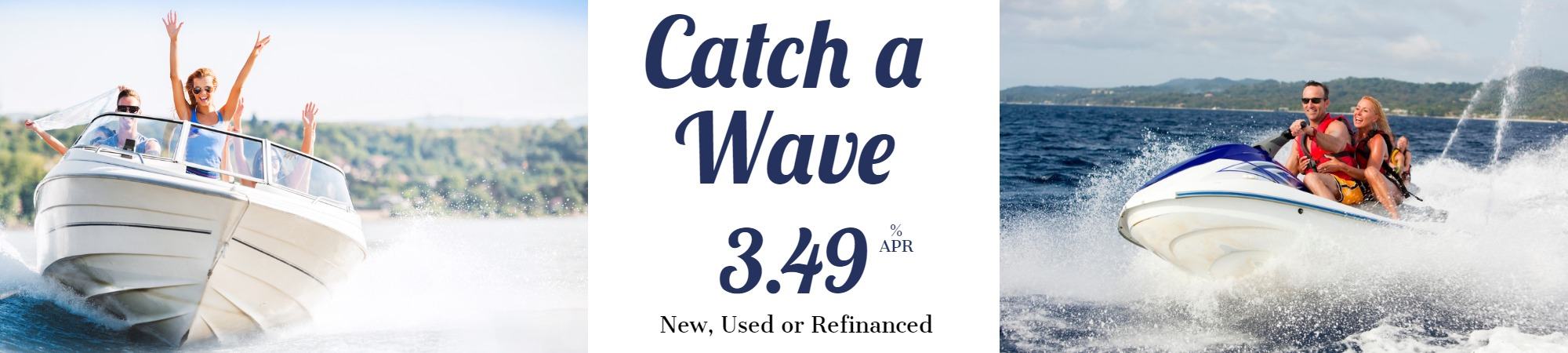 Catch a wave Boat Loan